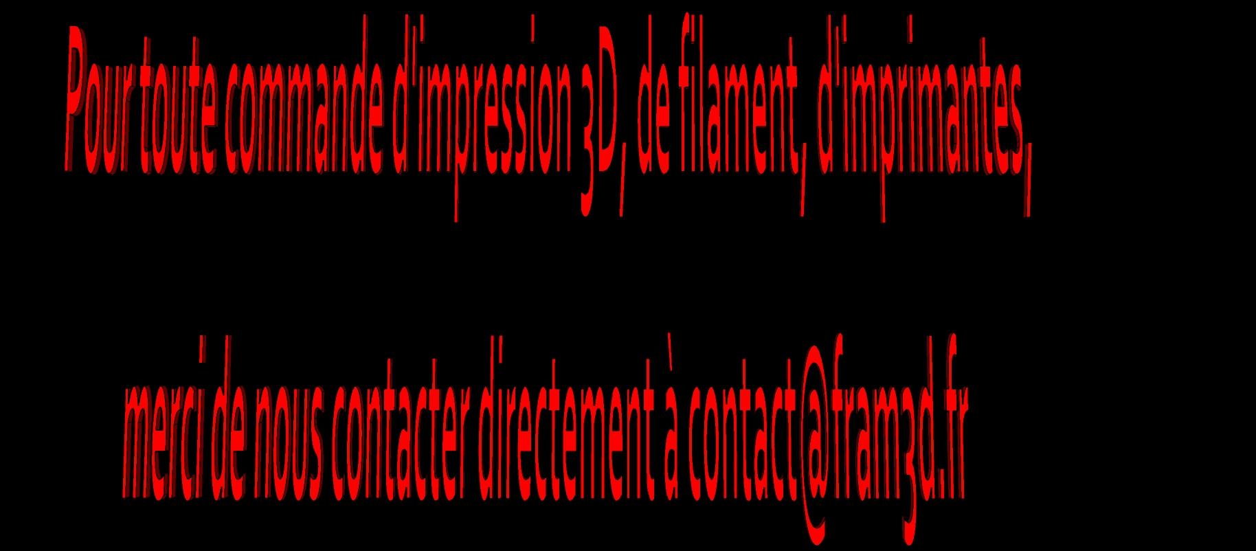 Impression 3d Montélimar : contact@fram3d.fr